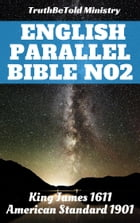 English Parallel Bible No2: King James 1611 - American Standard 1901 by TruthBeTold Ministry