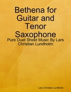 Bethena for Guitar and Tenor Saxophone - Pure Duet Sheet Music By Lars Christian Lundholm by Lars Christian Lundholm