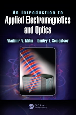 An Introduction to Applied Electromagnetics and Optics