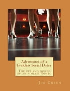 Adventures of a Feckless Serial Dater by Jim Green