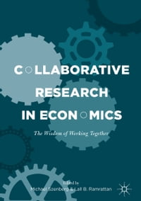 Collaborative Research in Economics: The Wisdom of Working Together