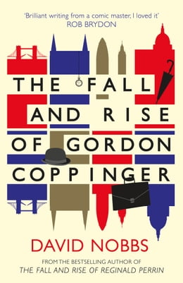 Book The Fall and Rise of Gordon Coppinger by David Nobbs