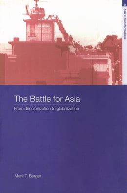Book The Battle for Asia by Berger, Mark T.