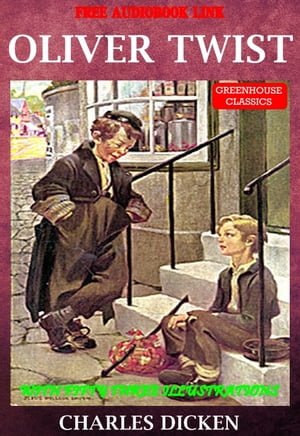 Oliver Twist (Complete & Illustrated)(Free Audio Book Link) With Fifty-three Illustrations