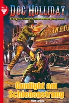 Doc Holliday 12 - Western: Gunfight am Schienenstrang by Frank Laramy