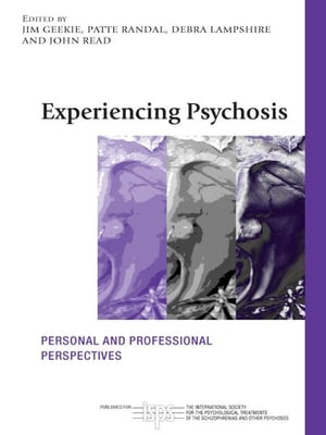 Experiencing Psychosis Personal and Professional Perspectives