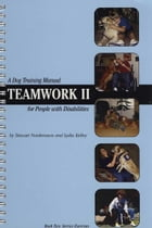 TEAMWORK II: DOG TRAINING MANUAL FOR PEOPLE WITH DISABILITIES (SERVICE EXERCISES) by Stewart Nordensson