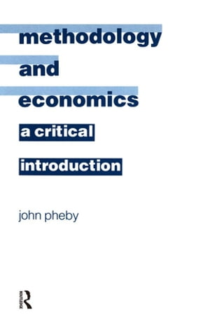 Methodology and Economics A Critical Introduction