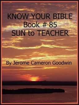 SUN to TEACHER - Book 85 - Know Your Bible