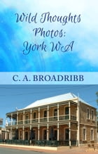 Wild Thoughts Photos: York WA by C. A. Broadribb