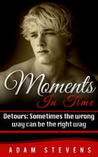 Moments in Time Detours: Sometimes the wrong way can be the right way