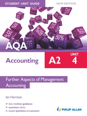 AQA Accounting A2 Student Unit Guide: Unit 4 New Edition Further Aspects of Management Accounting ePub