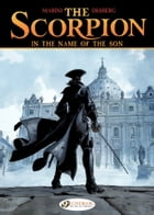The Scorpion - Volume 8 - In the name of the son by Stephen Desberg