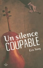 Un Silence coupable by Éric YUNG