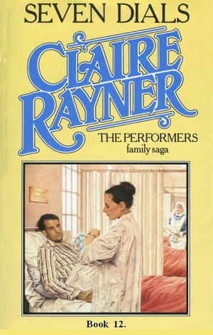 Seven Dials (Book 12 of The Performers) by Claire Rayner