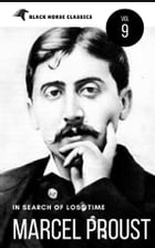 "Marcel Proust: In Search of Lost Time ""volumes 1 to 7"" [Classics Authors Vol: 9] (Black Horse Classics) by Marcel Proust"