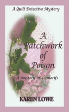 A Patchwork of Poison by Karen Lowe
