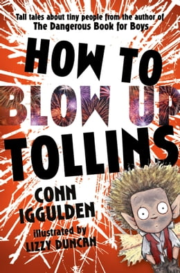 Book HOW TO BLOW UP TOLLINS by Conn Iggulden