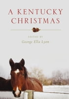 A Kentucky Christmas by George Ella Lyon