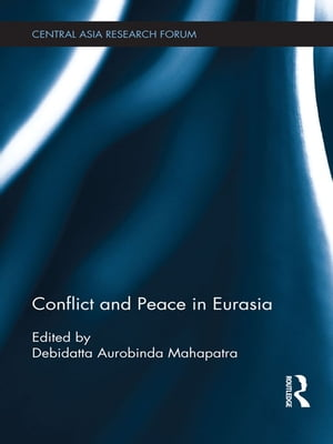 Conflict and Peace in Eurasia