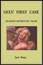 Gees' First Case by Jack Mann