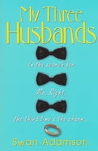 My Three Husbands by Swan Adamson