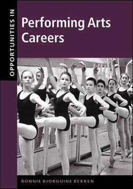 Book Opportunities in Performing Arts Careers by Bekken, Bonnie