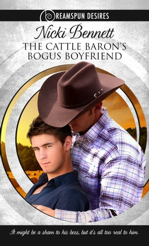 The Cattle Baron's Bogus Boyfriend by Nicki Bennett
