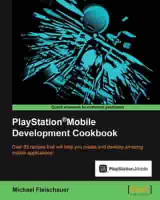 PlayStationå¨Mobile Development Cookbook by Michael Fleischauer