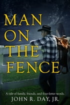 Man on the Fence by John R. Day, Jr.