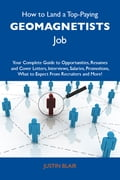 9781486179381 - Blair Justin: How to Land a Top-Paying Geomagnetists Job: Your Complete Guide to Opportunities, Resumes and Cover Letters, Interviews, Salaries, Promotions, What to Expect From Recruiters and More - Buch