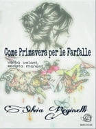Come Primavera per le farfalle by Silvia Reginelli