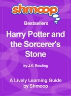 Shmoop Bestsellers Guide: Harry Potter and the Sorcerer's Stone by Shmoop