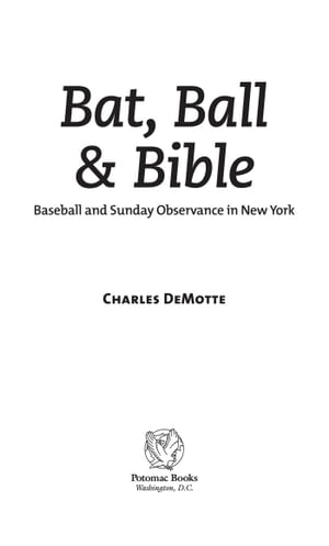 Bat,  Ball & Bible Baseball and Sunday Observance in New York