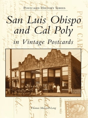 San Luis Obispo and Cal Poly in Vintage Postcards