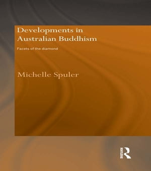 Developments in Australian Buddhism Facets of the Diamond