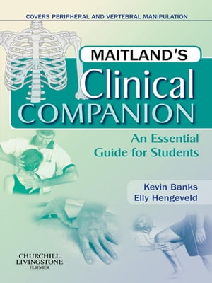 Maitland's Clinical Companion An Essential Guide for Students