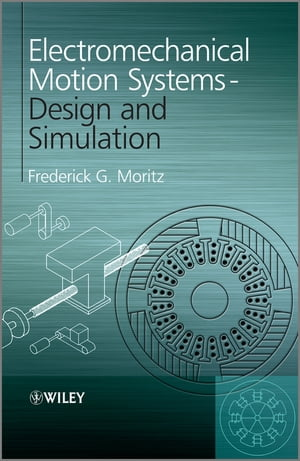 Electromechanical Motion Systems Design and Simulation