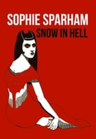 Snow in Hell by Sophie Sparham