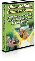 Ultimate Baby Boomers Guide by Anonymous
