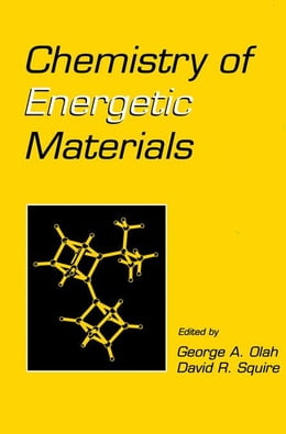 Book Chemistry of Energetic Materials by Olah, George A.