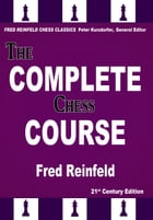 The Complete Chess Course: From Beginning to Winning Chess! by Fred Reinfeld