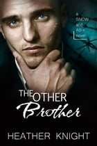The Other Brother: A Standalone Dark Romance by Heather Knight