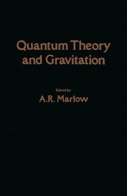 Book Quantum Theory and Gravitation by Marlow, A
