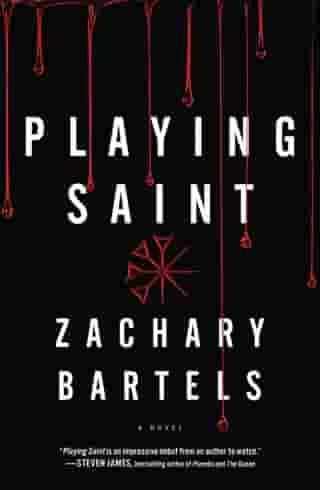 Playing Saint by Zachary Bartels