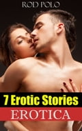 Erotica: 7 Erotic Stories 8c33d69c-1fdd-49f3-aad7-f44a2652c8b0