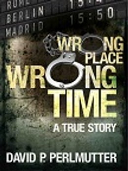 Book Wrong Place Wrong Time by David P Perlmutter