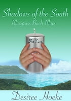 """Bluegrass Bach Blues, The Novel: """"Shadows Of The South, #1"""" by Desiree Hoeke"""