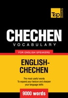 Chechen Vocabulary for English Speakers - 9000 Words by Andrey Taranov