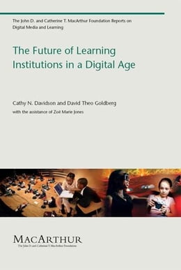Book The Future of Learning Institutions in a Digital Age by Cathy N. Davidson